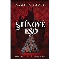 Stínové eso - Amanda Foodyová, 422 stran