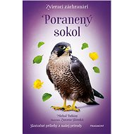 Zvierací záchranári – Poranený sokol - Michal Belšán, 120 stran