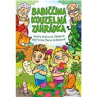 Babiččina kouzelná zahrádka - Marie Koželuhová, 88 stran