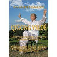 Qigong v sedě. Deset meditací pro vitalitu a radost ze života. - Eva Marie Šámalová, 188 stran