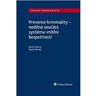 Prevence kriminality – nedílná součást systému vnitřní bezpečnosti - Elektronická kniha