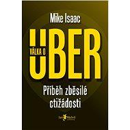 Válka o Uber - Mike Isaac, 384 stran