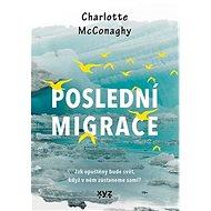 Poslední migrace - Charlotte McConaghy, 312 stran