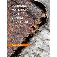 Ochrana materiálů proti vlivům prostředí - Elektronická kniha