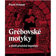 Grébovské motyky a další pražské legendy - Elektronická kniha