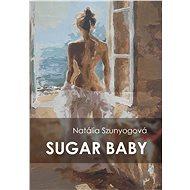 Sugar baby - Natália Szunyogová, 378 stran