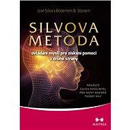 SILVOVA METODA ovládání mysli pro získání pomoci z druhé strany - Elektronická kniha