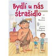 Bydlí u nás strašidlo - Jana Burešová, 96 stran