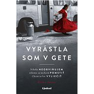 Vyrástla som v gete - Eliška Tanzer, 320 stran