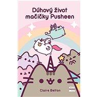 Dúhový život mačičky Pusheen - Claire Beltonová, 192 stran