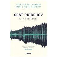 Šesť príbehov - Matt Wesolowski, 232 stran