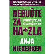 Nebuďte za ha*zla - Elektronická kniha