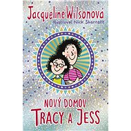Nový domov Tracy a Jess - Jacqueline Wilsonová, 312 stran