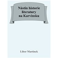 Nástin historie literatury na Karvinsku - Elektronická kniha