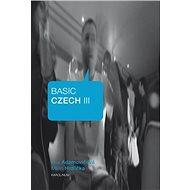 Basic Czech III. - Elektronická kniha