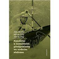 Kondiční a somatické předpoklady ve vodním slalomu - Elektronická kniha