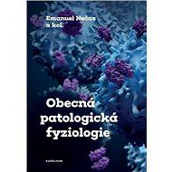 Obecná patologická fyziologie - Elektronická kniha