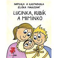 Lucinka, Kubík a miminko - Eliška Mauleová, 88 stran