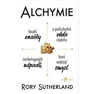 Alchymie: Kouzlo značky a podivuhodná věda úspěchu marketingových nápadů, které nedávají smysl - Rory Sutherland, 400 stran