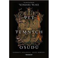 Pět temných osudů - Kendare Blake, 464 stran
