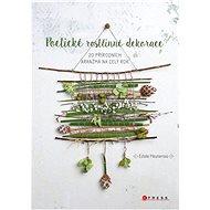 Poetické rostlinné dekorace - Estelle Meunierová, 96 stran