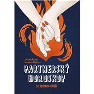 Partnerský horoskop se špetkou chilli - Antonín Baudyš, 224 stran