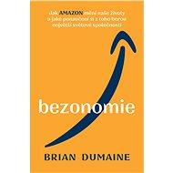Bezonomie - Brian Dumaine