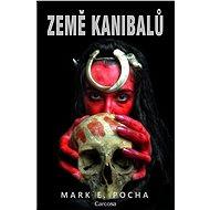 Země kanibalů - Elektronická kniha