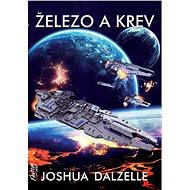 Železo a krev - Joshua Dalzelle, 288 stran