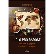 Jídlo pro radost - Eva Ferrarová, 240 stran