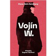 Vojín W. - Steve Sem-Sandberg, 416 stran