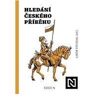 Hledání českého příběhu - Elektronická kniha