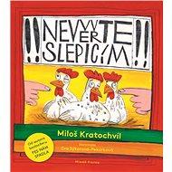 Nevěřte slepicím - Miloš Kratochvíl, 80 stran