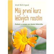 Můj první kurz léčivých rostlin - Ursel Bühringová, 160 stran
