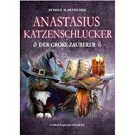 Anastasius Katzenschlucker, der große Zauberer - Rudolf Slawitschek, 40 stran