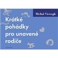 Krátké pohádky pro unavené rodiče - Michal Viewegh
