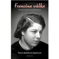 Francina válka - Franci Rabínková Epsteinová, 312 stran