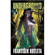 Underground: Revoluce - Elektronická kniha