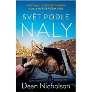 Svět podle Naly: Jeden muž, zachráněná kočka a cesta na kole kolem světa - Elektronická kniha