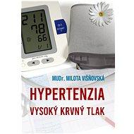 Hypertenzia - MUDr. Milota Višnovská, 76 stran