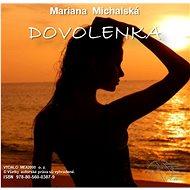 Dovolenka - Mariana Michalská, 81 stran