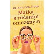 Matka s ručením omezeným - Uljana Donátová, 248 stran