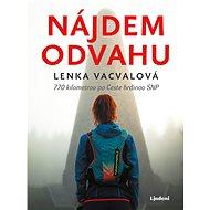 Nájdem odvahu - Lenka Vacvalová, 176 stran