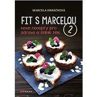 Fit s Marcelou 2 - Marcela Hrbáčková, 200 stran
