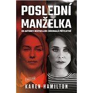 Poslední manželka - Karen Hamilton, 360 stran