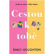 Cestou k tobě - Emily Houghton, 352 stran