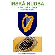 Irská hudba - Klasická kytara (+online audio) - Zdeněk Šotola, 56 stran