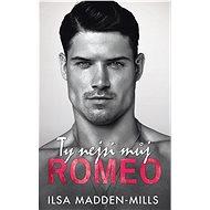 Ty nejsi můj Romeo - Ilsa Madden-Mills, 400 stran