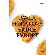 Srdce Evropy - Pavla Horáková, 400 stran