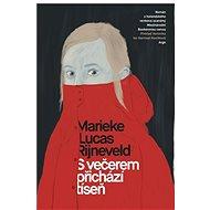 S večerem přichází tíseň - Marieke Lucas Rijneveld, 248 stran